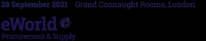 eWorld Procurement & Supply – 28th September 2021, De Vere Grand Connaught Rooms, London